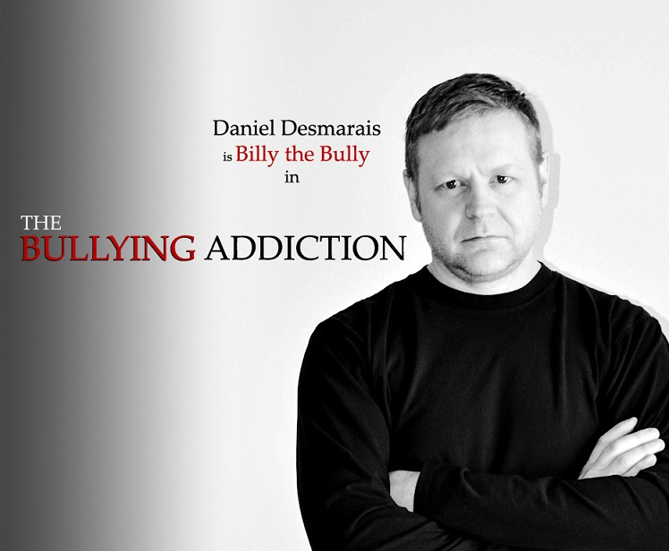 Dan Desmarais is Billy the Bully in THE BULLYING ADDICTION...