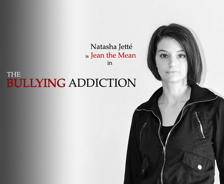 Natasha Jette is Jean the Mean in THE BULLYING ADDICTION...