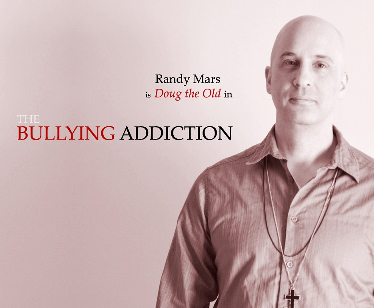 Randy Mars is Doug the Old in THE BULLYING ADDICTION...