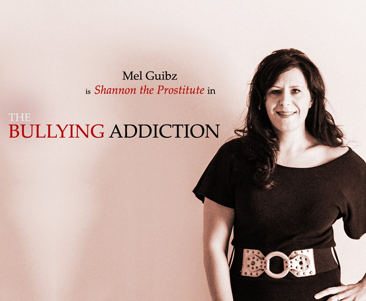 Mel Guibz is Shannon the Prostitute in THE BULLYING ADDICTION...